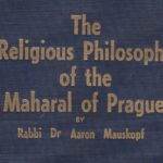 The Religious Philosophy of the Maharal by Aaron Mauskopf