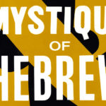 The Mystique of Hebrew