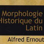 Latin.  Morphologie Historique